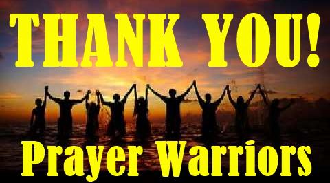 Thank you Prayer Warriors