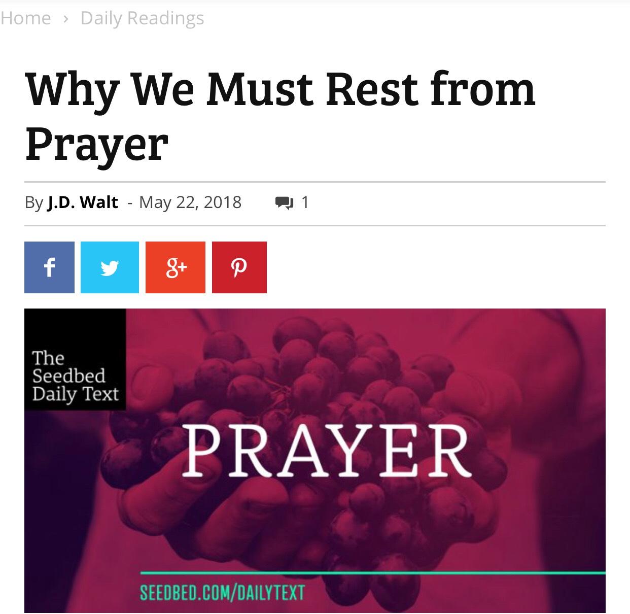 We must rest from prayer jd walt
